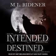 Intended and Destined audiobook by M.L. Ridener