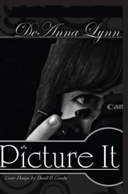Picture It ebook by Deanna Lynn