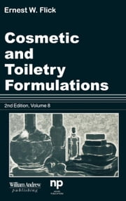 Cosmetic and Toiletry Formulations, Volume 1 ebook by Flick, Ernest W.