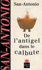 De l'antigel dans le calbute ebook by SAN-ANTONIO