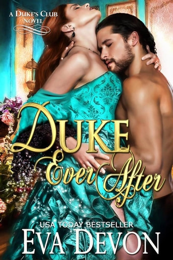 Duke Ever After - Duke's Club, #5 ebook by Eva Devon