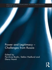 Power and Legitimacy - Challenges from Russia ebook by Per-Arne Bodin,Stefan Hedlund,Elena Namli