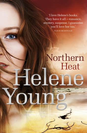 Northern Heat ebook by Helene Young