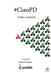 #CiaoPD - (vado a sinistra) ebook by David Tozzo