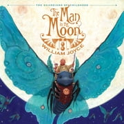 The Man in the Moon - with audio recording ebook by William Joyce,William Joyce
