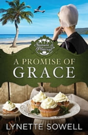 A Promise of Grace - Seasons in Pinecraft - Book 3 ebook by Lynette Sowell
