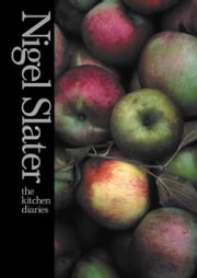 The Kitchen Diaries ebook by Nigel Slater