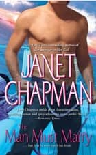 The Man Must Marry ebook by Janet Chapman
