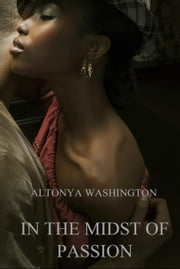 In The Midst of Passion ebook by AlTonya Washington