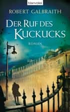 Der Ruf des Kuckucks - Roman eBook by Robert Galbraith, Wulf Bergner, Christoph Göhler,...