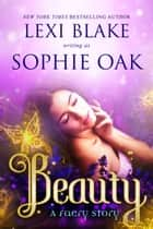 Beauty ebook by Lexi Blake, Sophie Oak