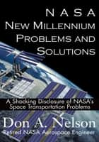 NASA New Millennium Problems and Solutions ebook by Don A. Nelson