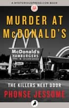 Murder at McDonald's ebook by Phonse Jessome