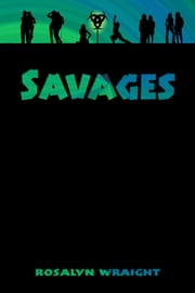Savages, Lesbian Adventure Club: Book 3 ebook by Rosalyn Wraight