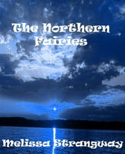 The Northern Fairies ebook by Melissa Strangway