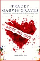 White-Hot Hack eBook par Tracey Garvis Graves