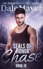 SEALs of Honor: Chase ebook by