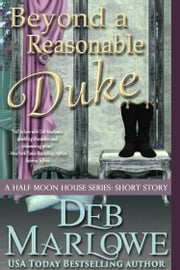 Beyond a Reasonable Duke ebook by Deb Marlowe