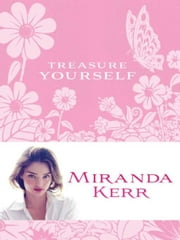 Treasure Yourself ebook by Miranda Kerr