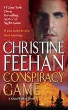 Conspiracy Game ebook by Christine Feehan
