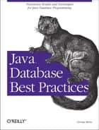 Java Database Best Practices ebook by George Reese