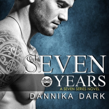 Seven Years audiobook by Dannika Dark