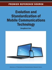 Evolution and Standardization of Mobile Communications Technology ebook by DongBack Seo
