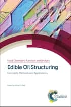 Edible Oil Structuring - Concepts, Methods and Applications ebook by Ashok R Patel