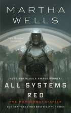 All Systems Red - The Murderbot Diaries ebook by Martha Wells