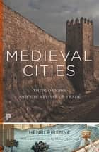 Medieval Cities ebook by Henri Pirenne,Michael McCormick