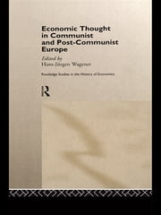 Economic Thought in Communist and Post-Communist Europe ebook by Hans-Jurgen Wagener