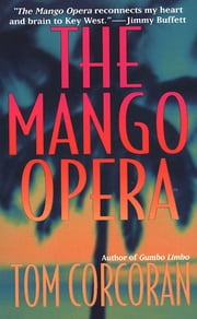 The Mango Opera ebook by Tom Corcoran
