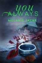 You Always ebook by Melanie Jayne