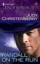 Randall on the Run ebook by Judy Christenberry