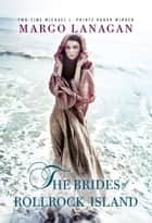 The Brides of Rollrock Island ebook by Margo Lanagan