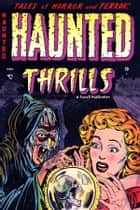 Haunted Thrills, Number 12, Terror Below ebook by Yojimbo Press LLC, Ajax-Farrell