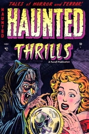 Haunted Thrills, Number 12, Terror Below ebook by Yojimbo Press LLC,Ajax-Farrell
