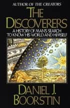 ebook The Discoverers de Daniel J. Boorstin