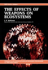 The Effects of Weapons on Ecosystems: Unep Studies ebook by Robinson, J. P.