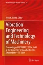 Vibration Engineering and Technology of Machinery ebook by Jyoti K. Sinha