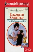The Bedroom Incident eBook by Elizabeth Oldfield