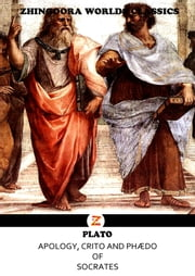 Apology, Crito And Phaedo Of Socrates ebook by Plato