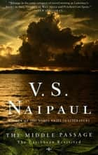 The Middle Passage eBook by V. S. Naipaul