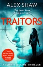 Traitors (A Sophie Racine Assassin Thriller, Book 1) ebook by Alex Shaw