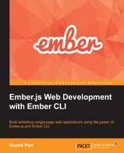 Ember.js Web Development with Ember CLI ebook by Suchit Puri