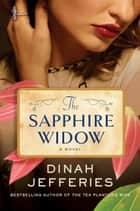 The Sapphire Widow - A Novel ekitaplar by Dinah Jefferies
