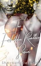The Forbidden Romance Series Box Set ebook by Shevaun DeLucia