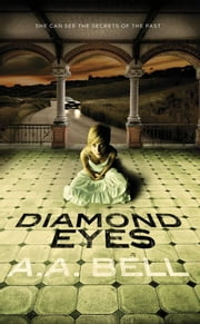 Diamond Eyes ebook by A A Bell