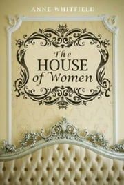 The House of Women ebook by Anne Brear