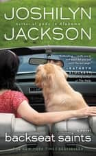 Backseat Saints ebook by Joshilyn Jackson
